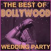 The Best of Bollywood Wedding Party Dance Mix: Featuring Insha Allah, Main Tenu, Kiya Kiya, Tell Me O Khhuda, + More! by Various Artists