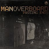 Passing Ends by Man Overboard