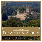 The Music Of Downton Abbey (An Inspired Musical Collection) by Various Artists