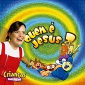 Quem é Jesus - Crianças Diante do Trono 3 von Various Artists