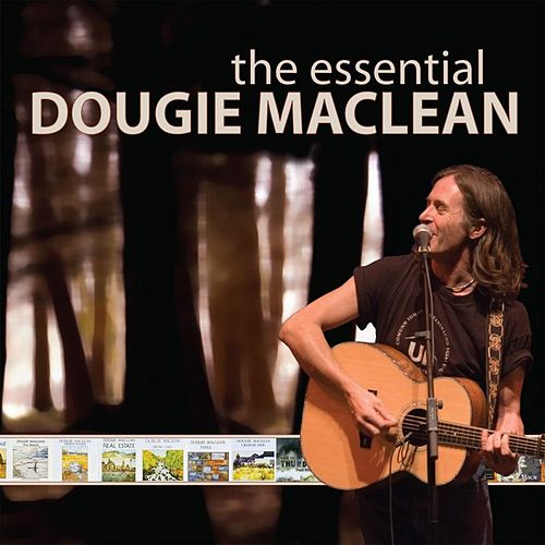 The Essential Dougie MacLean by Dougie MacLean