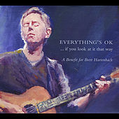 Everything's Ok ... If You Look At It That Way (A Benefit for Brett Hartenbach) by Various Artists