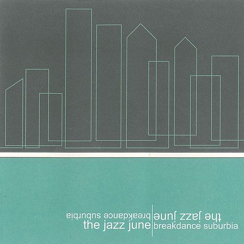 Breakdance Suburbia by The Jazz June