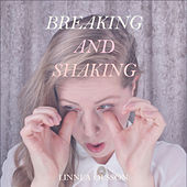 Breaking and Shaking by Linnea Olsson