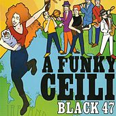 A Funky Ceili by Black 47