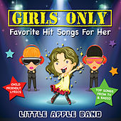 Girls Only - Favorite Hit Songs for Her by Little Apple Band