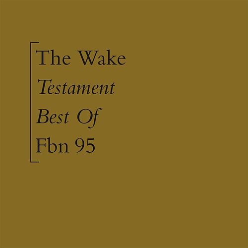 Testament (Best Of) by The Wake