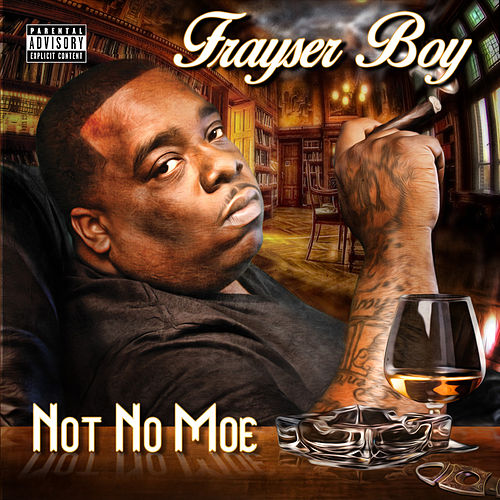 Not No Moe by Frayser Boy