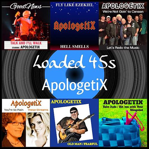 Loaded 45s by ApologetiX