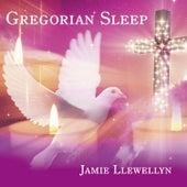 Gregorian Sleep by Jamie Llewellyn