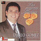 Las Mejores Madres by Dario Gomez