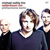 Weltentraum Live (Philharmonie Berlin) by Michael Wollny