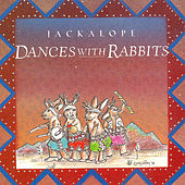 Dances With Rabbits by Jackalope
