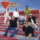 Nunca Es Tarde by El Vayven Del Amor