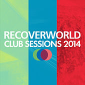 Recoverworld Club Sessions 2014 by Various Artists