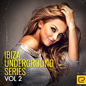 Ibiza Underground Series, Vol. 2 - EP by Various Artists