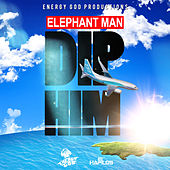 Dip Him - Single von Elephant Man