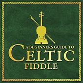 A Beginners Guide To Celtic Fiddle by Various Artists