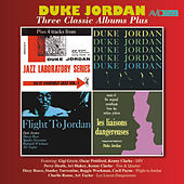 Three Classic Albums Plus (Trio & Quartet / Flight to Jordan / Les Liaisons Dangereuses) [Remastered] by Duke Jordan