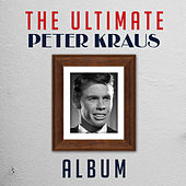 The Ultimate Peter Kraus Album von Peter Kraus