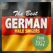 The Best German Male Singers from 1957 von Various Artists