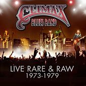 Live, Rare & Raw 1973 - 1979 by Climax Blues Band
