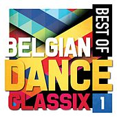 Best of Belgian Dance Classix, Vol. 1 by Various Artists