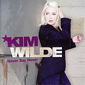 Never Say Never by Kim Wilde