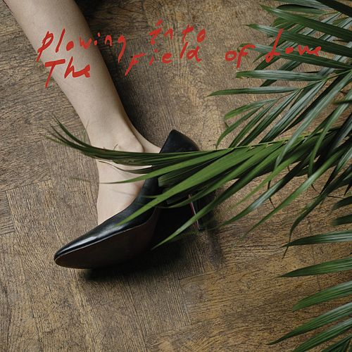 Plowing Into the Field of Love by Iceage