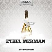 But Not for Me de Ethel Merman