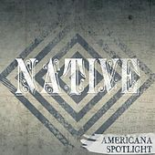 Native : Americana Spotlight di Various Artists