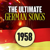 The Ultimate German Songs from 1958 von Various Artists