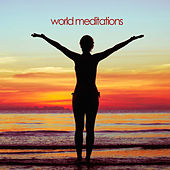 World Meditations - Sounds of Asia, Native America, India, And More by Various Artists
