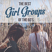 The Best Girl Groups of the 60's de Various Artists