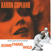 Something Wild (Original Motion Picture Soundtrack) von Aaron Copland