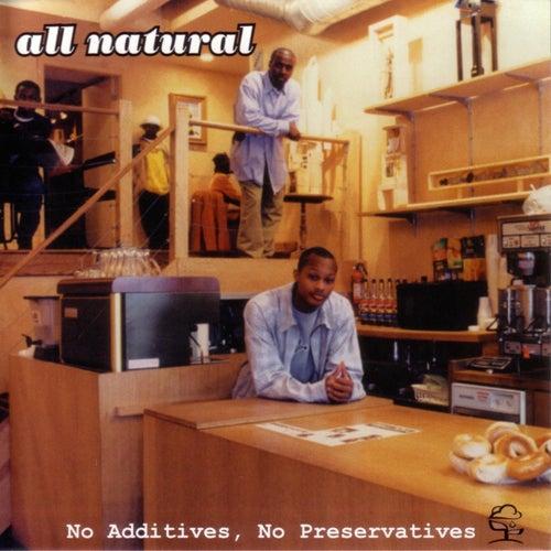 No Additives, No Preservatives by All Natural