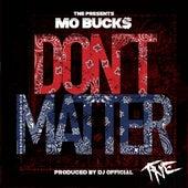 Don't Matter - Single by Mo Buck$