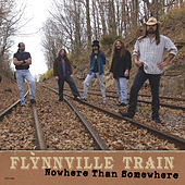 Nowhere Than Somewhere by Flynnville Train