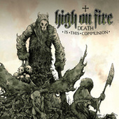 Death Is This Communion de High On Fire