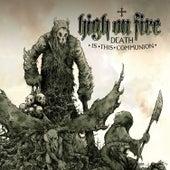 Death Is This Communion von High On Fire