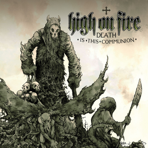 Death Is This Communion by High On Fire