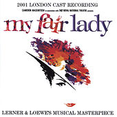 My Fair Lady (2001 London Cast Recording) by Various Artists