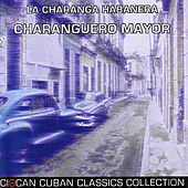 Charanguero Mayor de Charanga Habanera