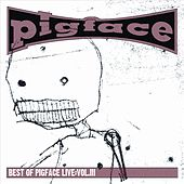 Best of Pigface Live, Vol. 3 by Pigface