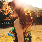 Ask Me To Dance by Minnie Driver