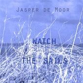 Watch the Sails von Jasper De Moor