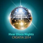 Hvar Disco Nights Croatia 2014 von Various Artists