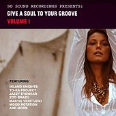 Give A Soul To Your Groove Vol. 1 - EP by Various Artists