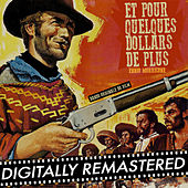 Et Pour Quelques Dollars de Plus (Bande Originale du Film) [Digitally Remastered] by Ennio Morricone