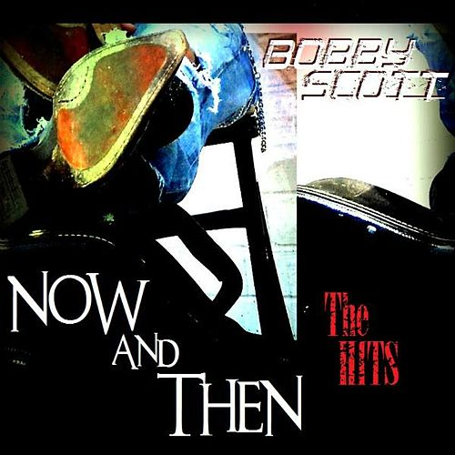 Now and Then the Hits by Bobby Scott
